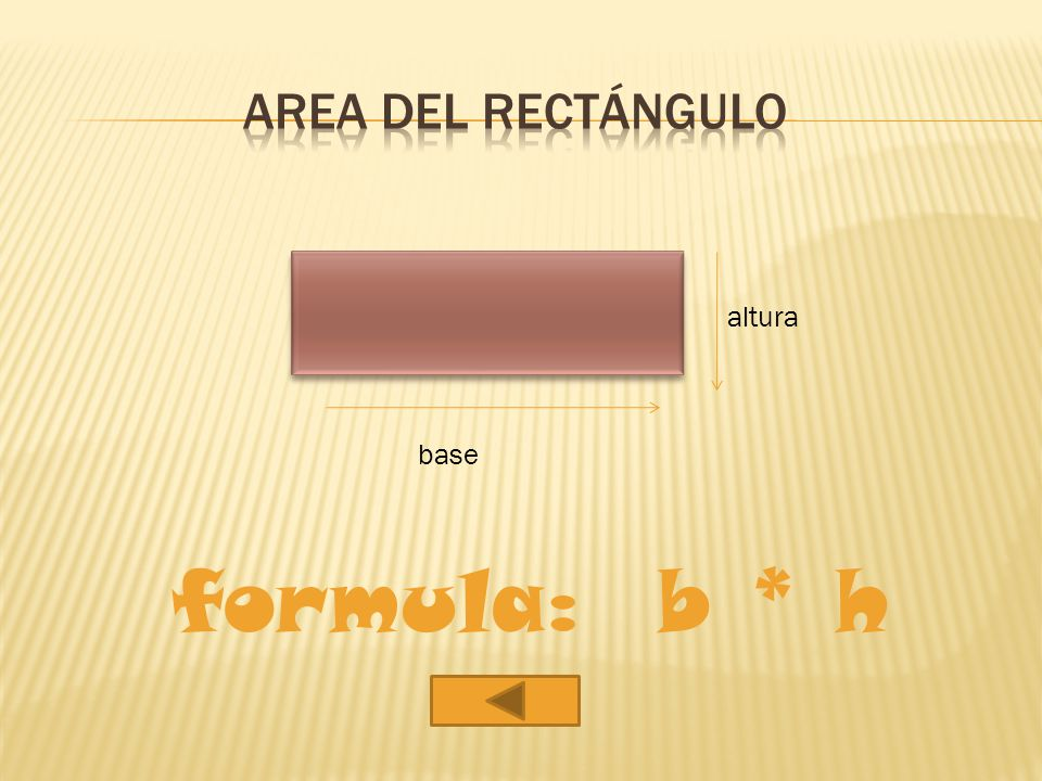 altura(h) Base Formula: A=B * h