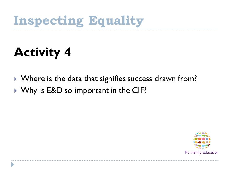 Inspecting Equality Activity 4  Where is the data that signifies success drawn from.