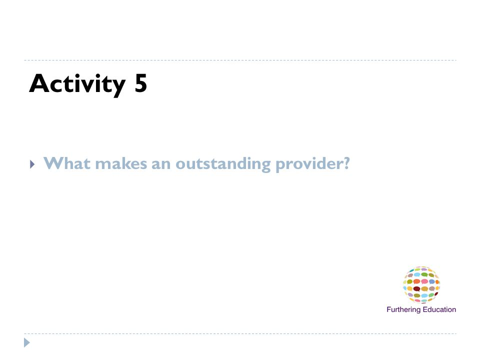 Activity 5  What makes an outstanding provider?