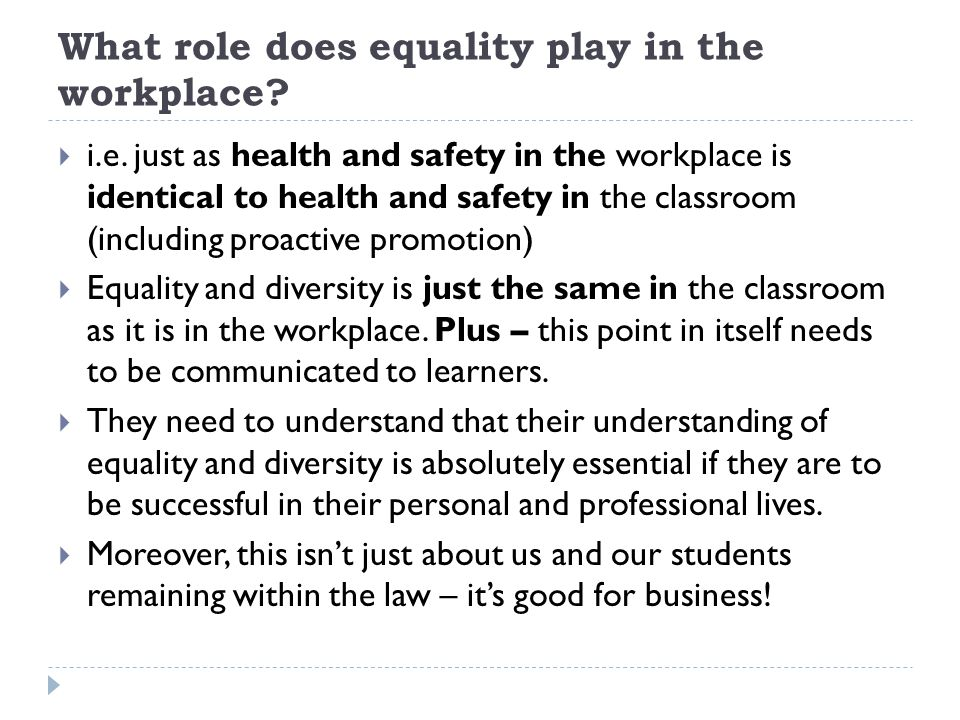 What role does equality play in the workplace. i.e.