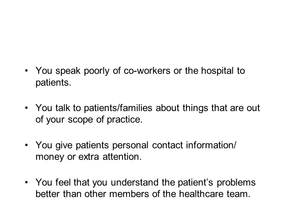You talk to patients/families about things that are out of your scope of practice.