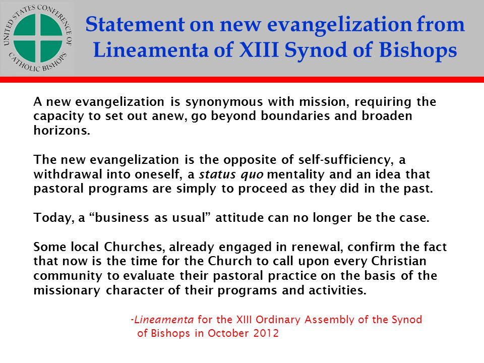 Challenges to the New Evangelization in a society and church of many cultures The teachings of the U.S.