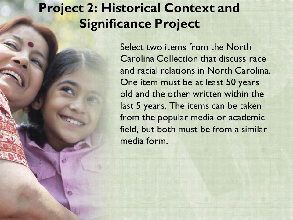 Project 2: Historical Context and Significance Project Select two items from the North Carolina Collection that discuss race and racial relations in North Carolina.