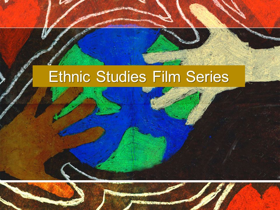 Ethnic Studies Film Series
