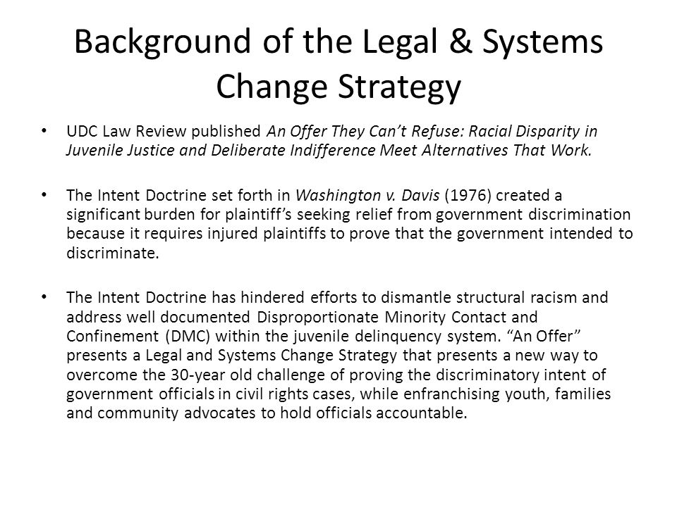 Overview of Legal Strategy The basis of the Article's novel strategy is a unique application in the juvenile justice and Equal Protection context of the Deliberate Indifference standard from City of Canton v.