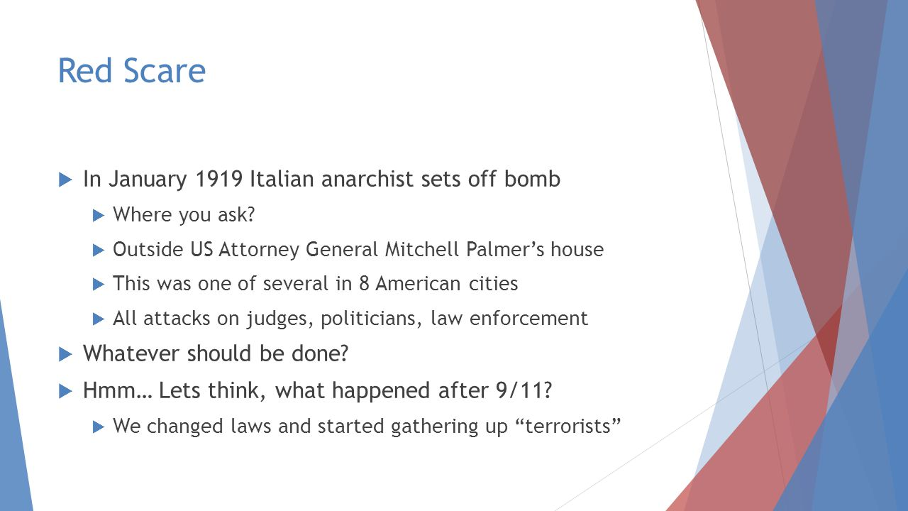 Red Scare  In January 1919 Italian anarchist sets off bomb  Where you ask.