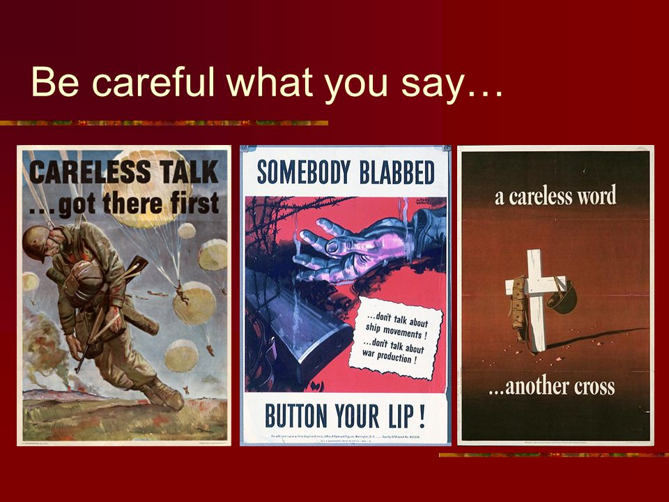 Be careful what you say…
