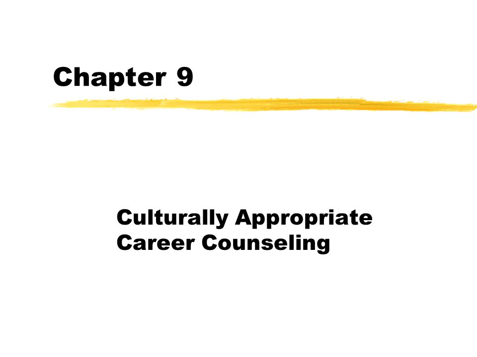 Chapter 9 Culturally Appropriate Career Counseling