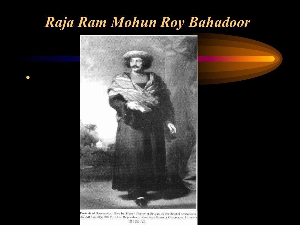 Raja Ram Mohun Roy Bahadoor