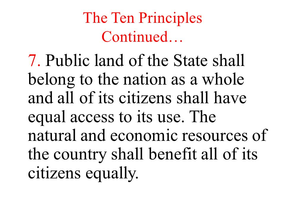 The Ten Principles Continued… 7.