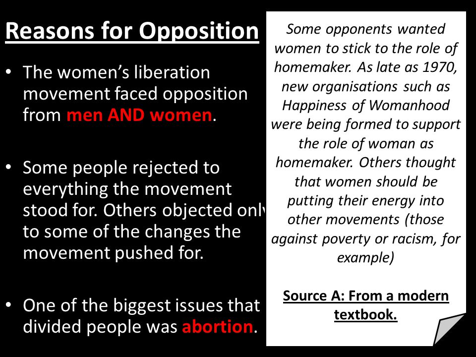 Reasons for Opposition The women's liberation movement faced opposition from men AND women.