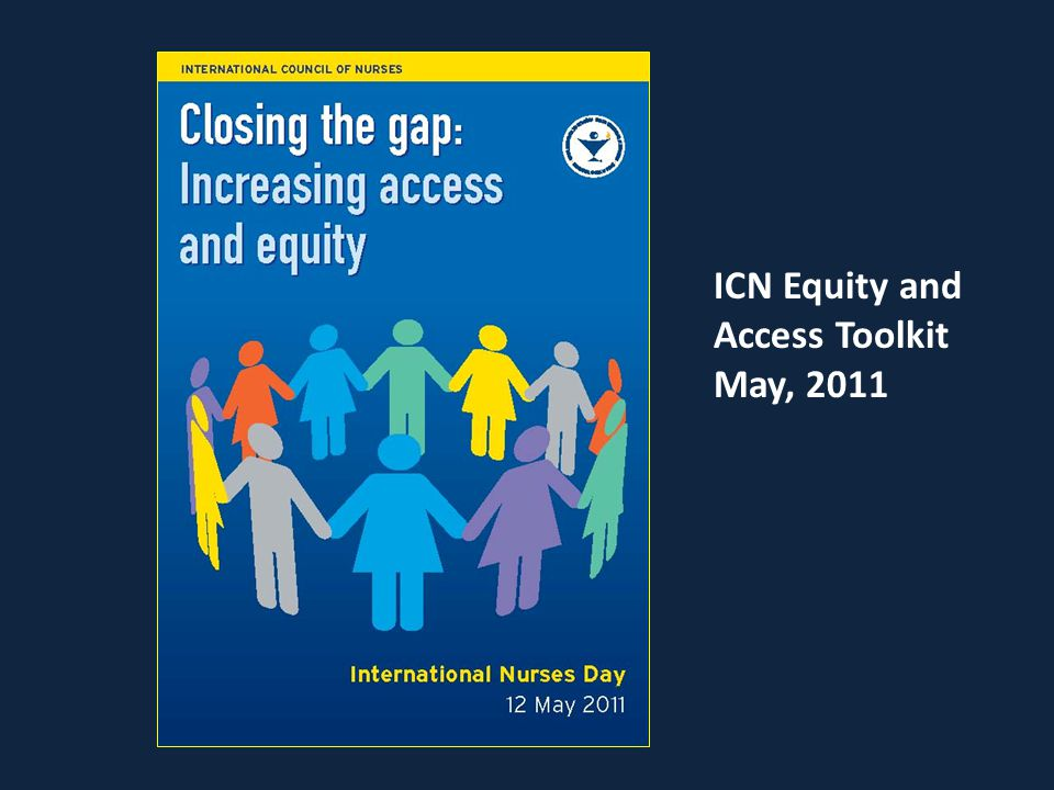 ICN Equity and Access Toolkit May, 2011