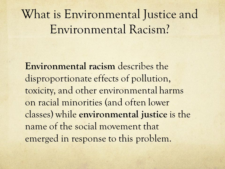 What is Environmental Justice and Environmental Racism.