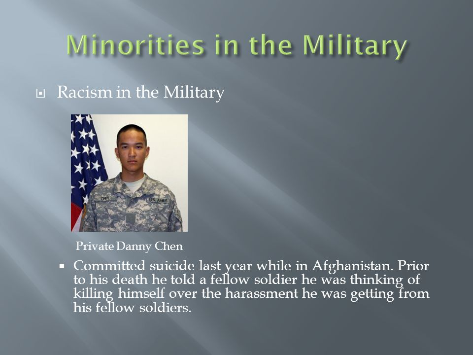  Racism in the Military  Committed suicide last year while in Afghanistan.