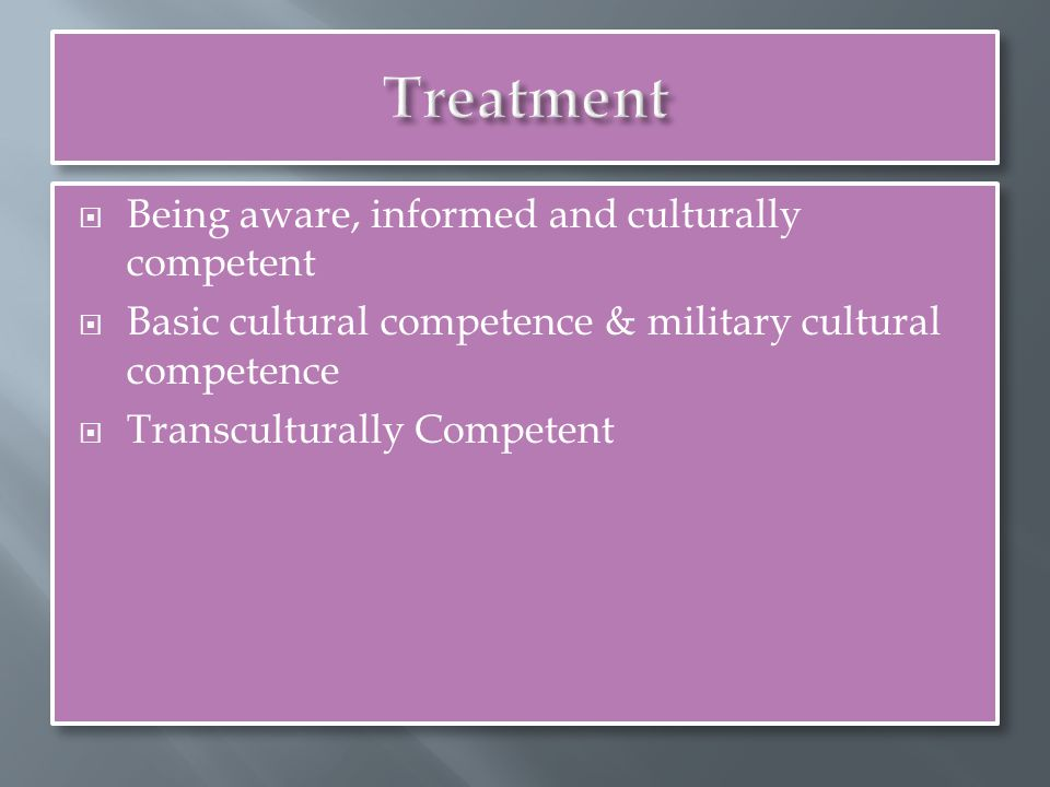  Being aware, informed and culturally competent  Basic cultural competence & military cultural competence  Transculturally Competent  Being aware, informed and culturally competent  Basic cultural competence & military cultural competence  Transculturally Competent