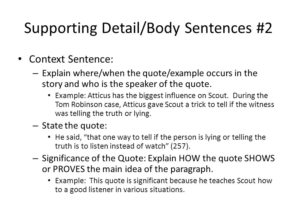 Supporting Detail/Body Sentences #2 Context Sentence: – Explain where/when the quote/example occurs in the story and who is the speaker of the quote.