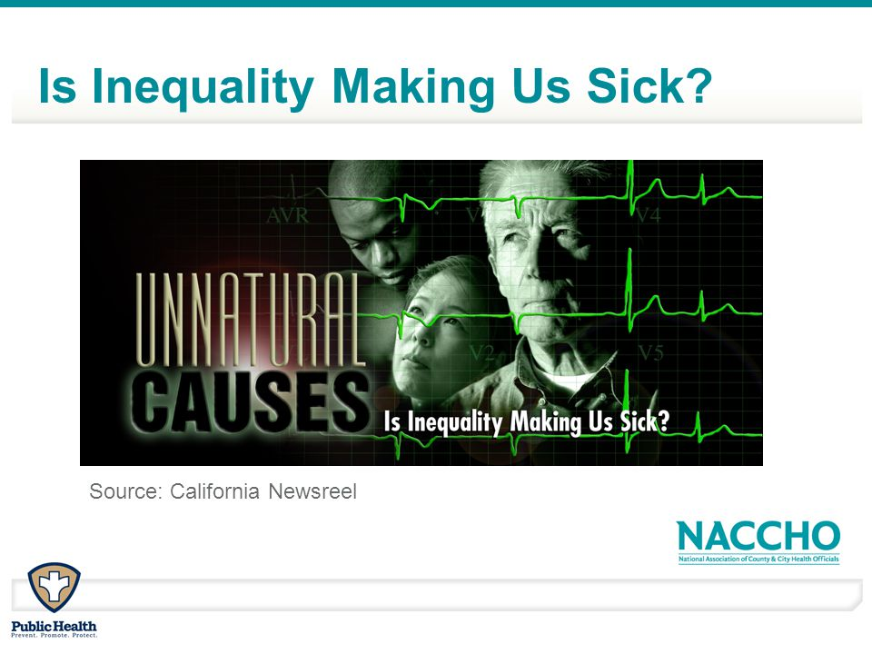 Source: California Newsreel Is Inequality Making Us Sick?