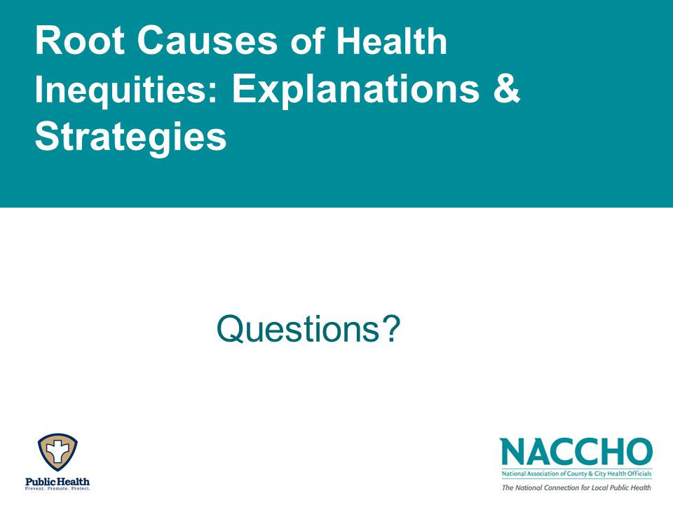 Root Causes of Health Inequities: Explanations & Strategies Questions