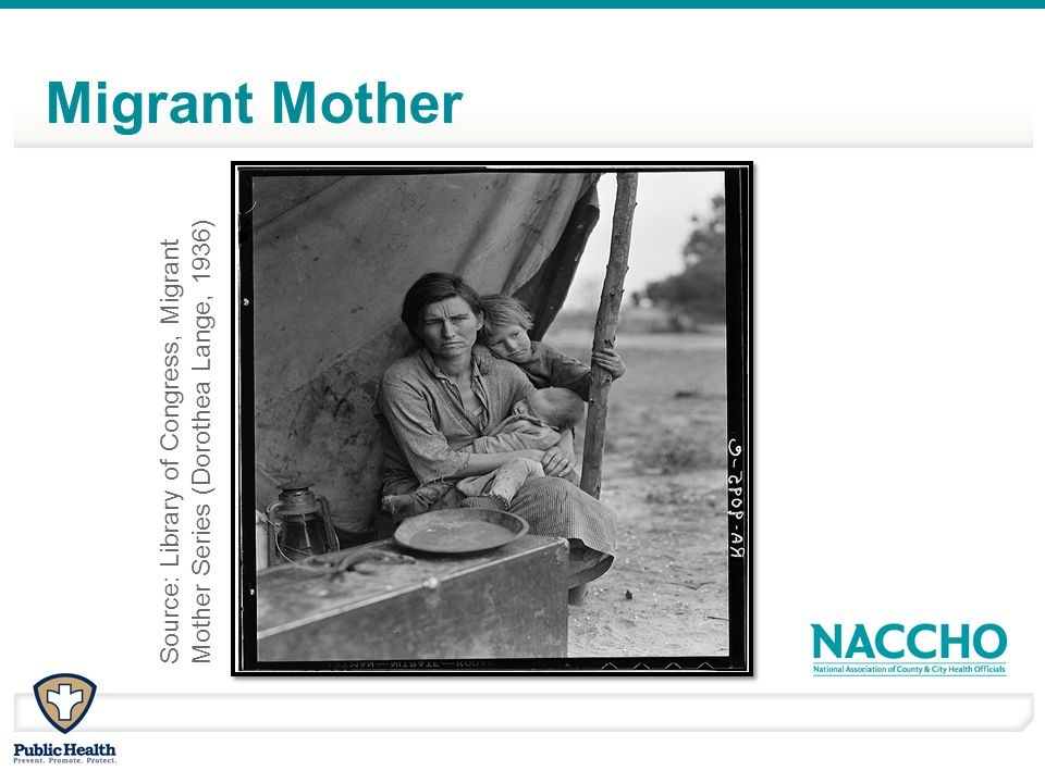 Migrant Mother Source: Library of Congress, Migrant Mother Series (Dorothea Lange, 1936)