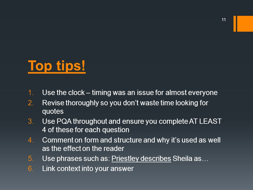 Top tips! 1.Use the clock – timing was an issue for almost everyone 2.Revise thoroughly so you don't waste time looking for quotes 3.Use PQA throughou