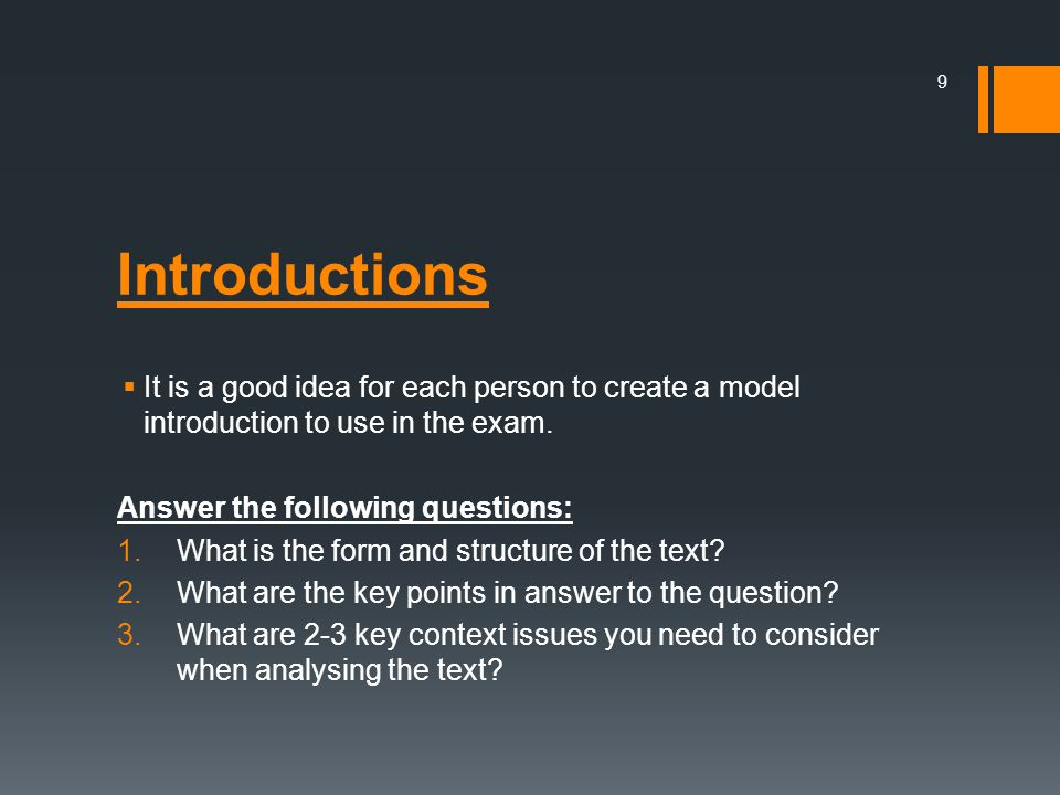Introductions  It is a good idea for each person to create a model introduction to use in the exam. Answer the following questions: 1.What is the for