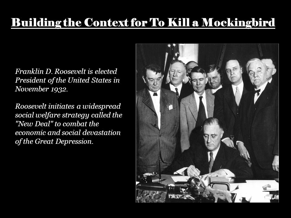 Building the Context for To Kill a Mockingbird Franklin D.