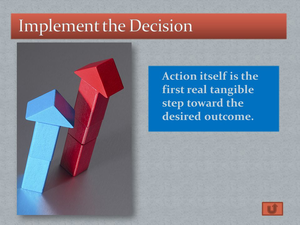 Action itself is the first real tangible step toward the desired outcome.