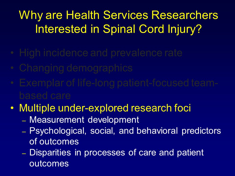 Why are Health Services Researchers Interested in Spinal Cord Injury.