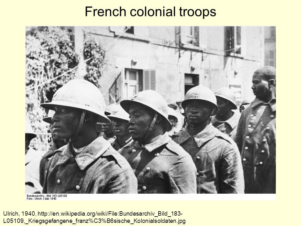 French colonial troops Ulrich, 1940, http://en.wikipedia.org/wiki/File:Bundesarchiv_Bild_183- L05109,_Kriegsgefangene_franz%C3%B6sische_Kolonialsoldat