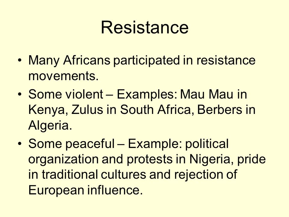 Resistance Many Africans participated in resistance movements.