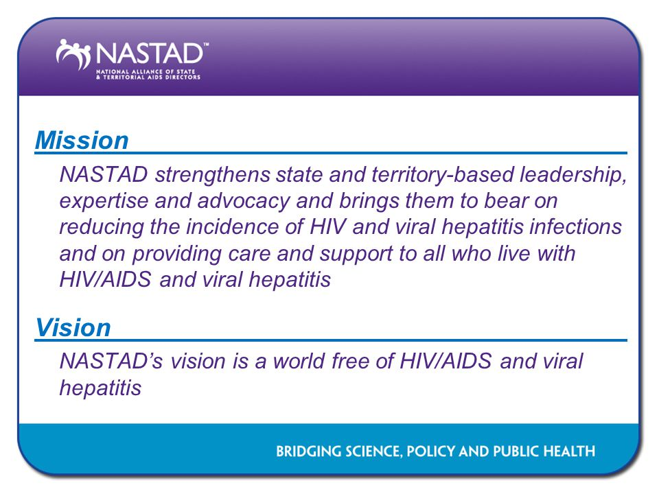 National HIV/AIDS Strategy The United States will become a place where new HIV infections are rare and when they do occur, every person, regardless of age, gender, race/ethnicity, sexual orientation, gender identity or socio-economic circumstance, will have unfettered access to high quality, life-extending care, free from stigma and discrimination.