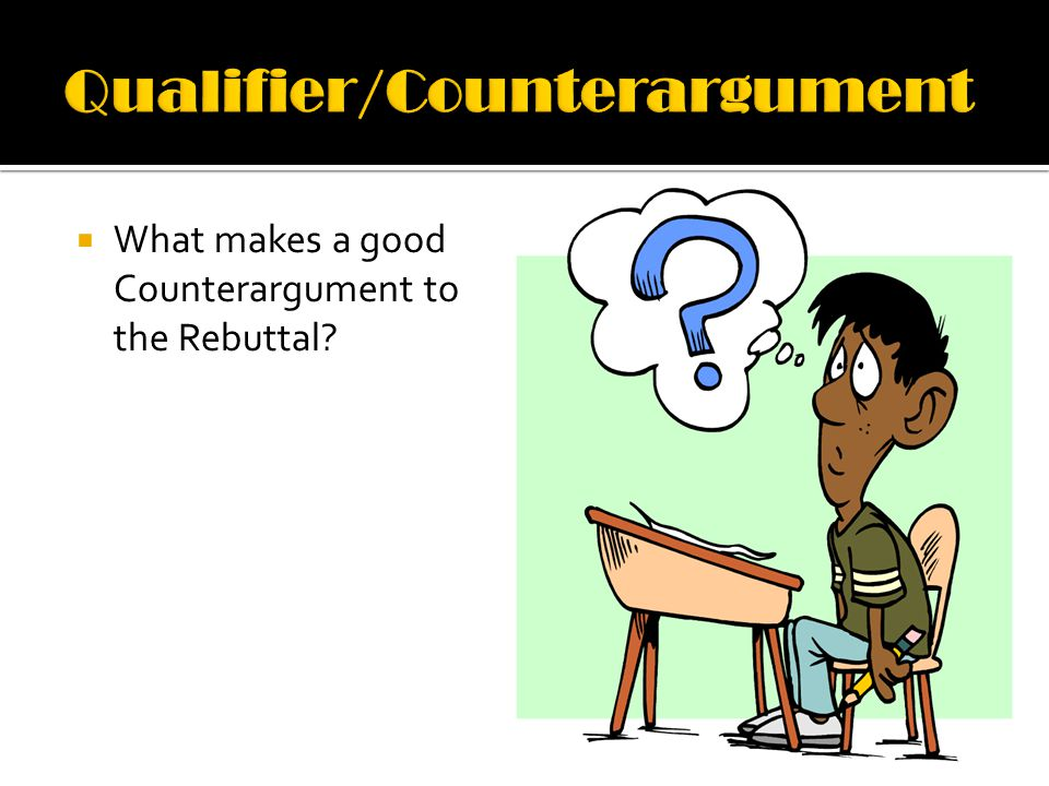  What makes a good Counterargument to the Rebuttal