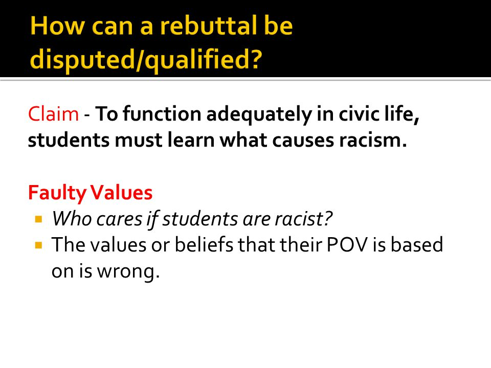 Claim - To function adequately in civic life, students must learn what causes racism.
