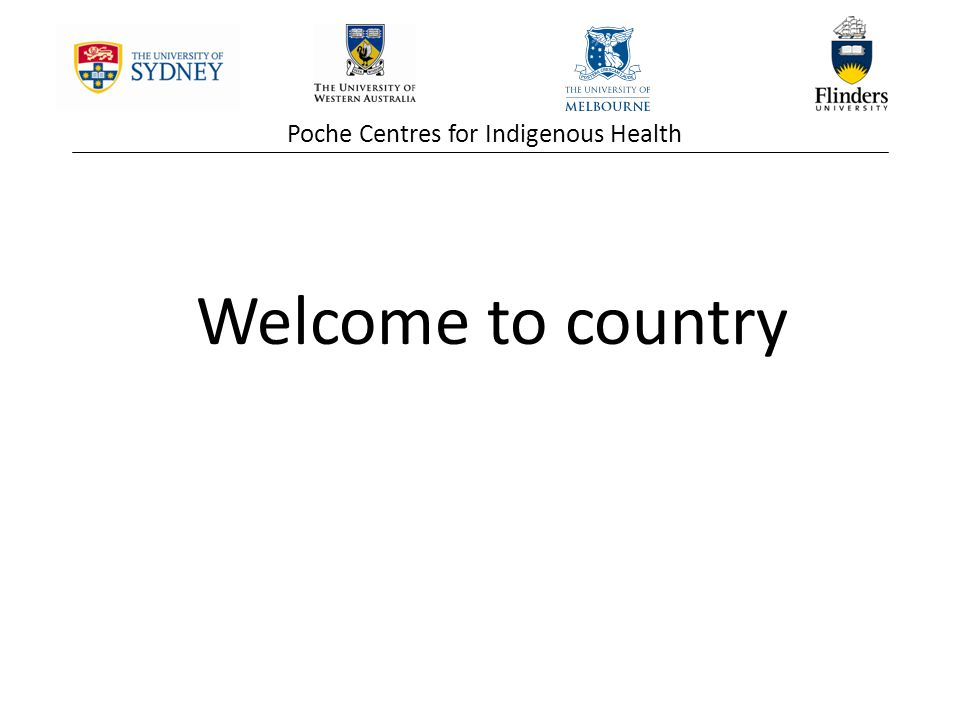 Poche Centres for Indigenous Health Welcome to country