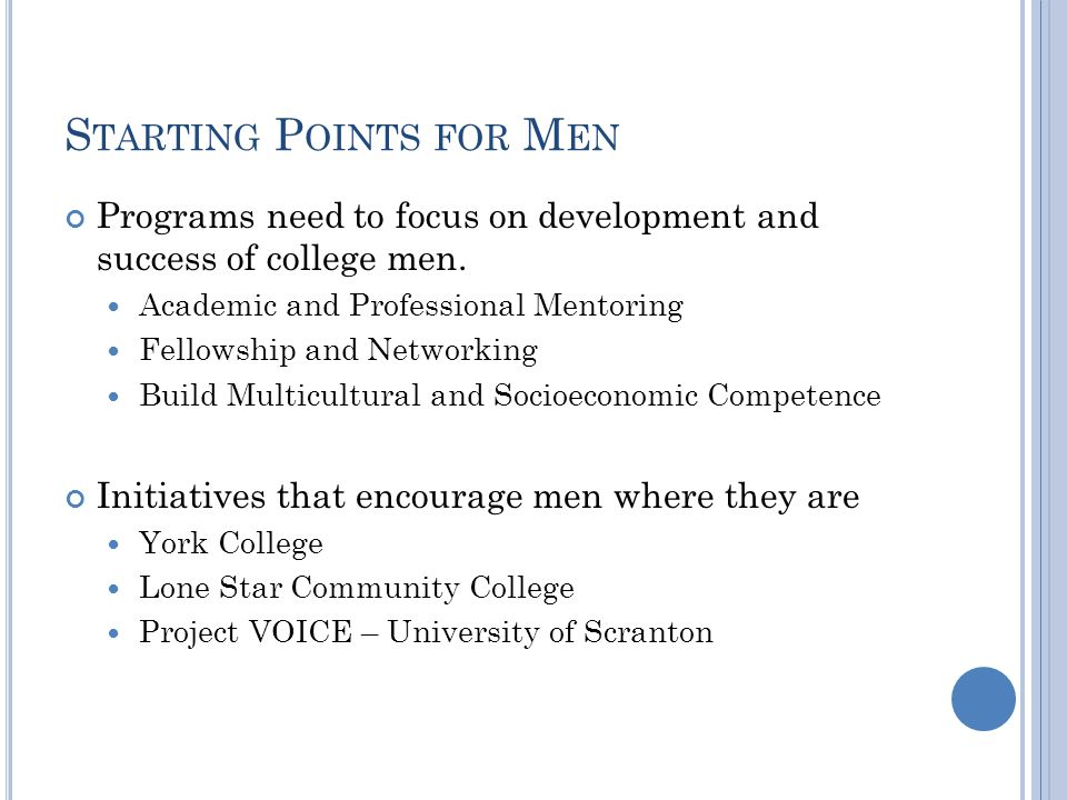Programs need to focus on development and success of college men.