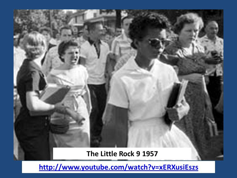 The Little Rock 9 1957 http://www.youtube.com/watch v=xERXusiEszs
