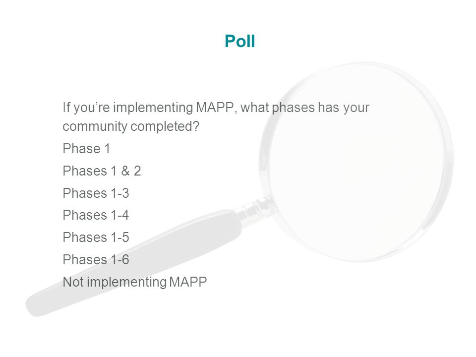 Poll If you're implementing MAPP, what phases has your community completed.