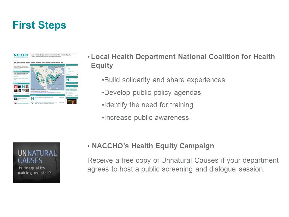 First Steps NACCHO's Health Equity Campaign Receive a free copy of Unnatural Causes if your department agrees to host a public screening and dialogue session.