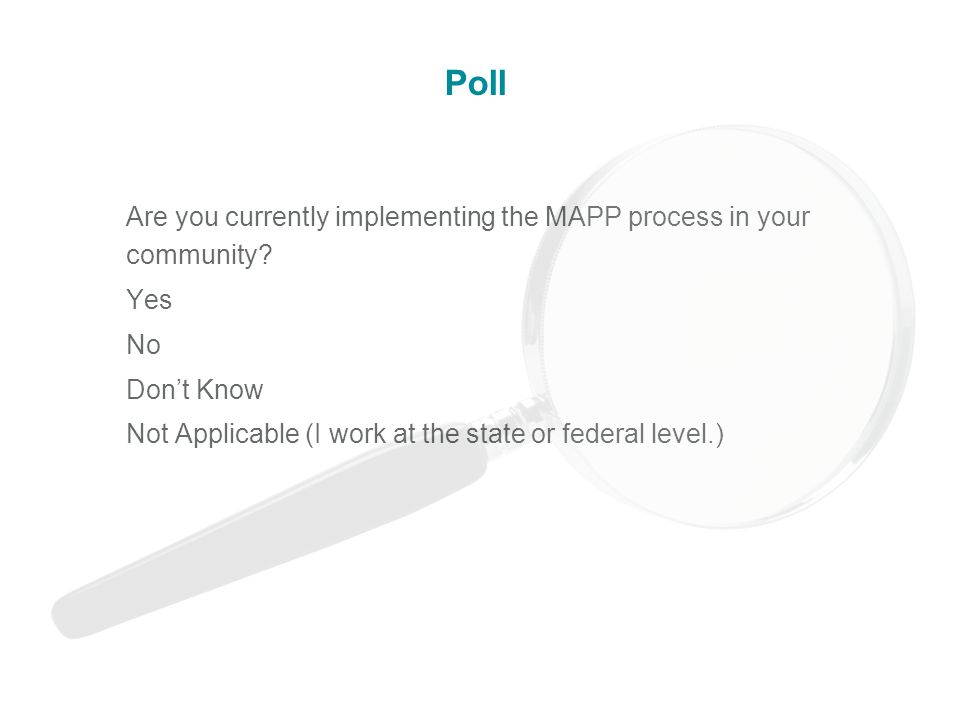Poll Are you currently implementing the MAPP process in your community.
