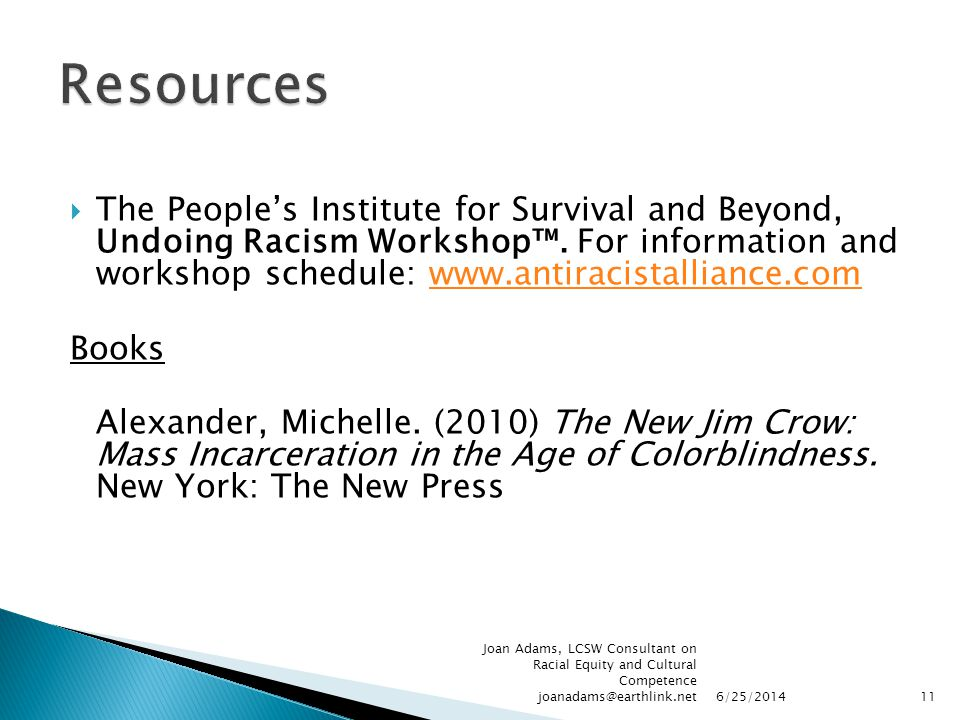  The People's Institute for Survival and Beyond, Undoing Racism Workshop™. For information and workshop schedule: www.antiracistalliance.comwww.antir