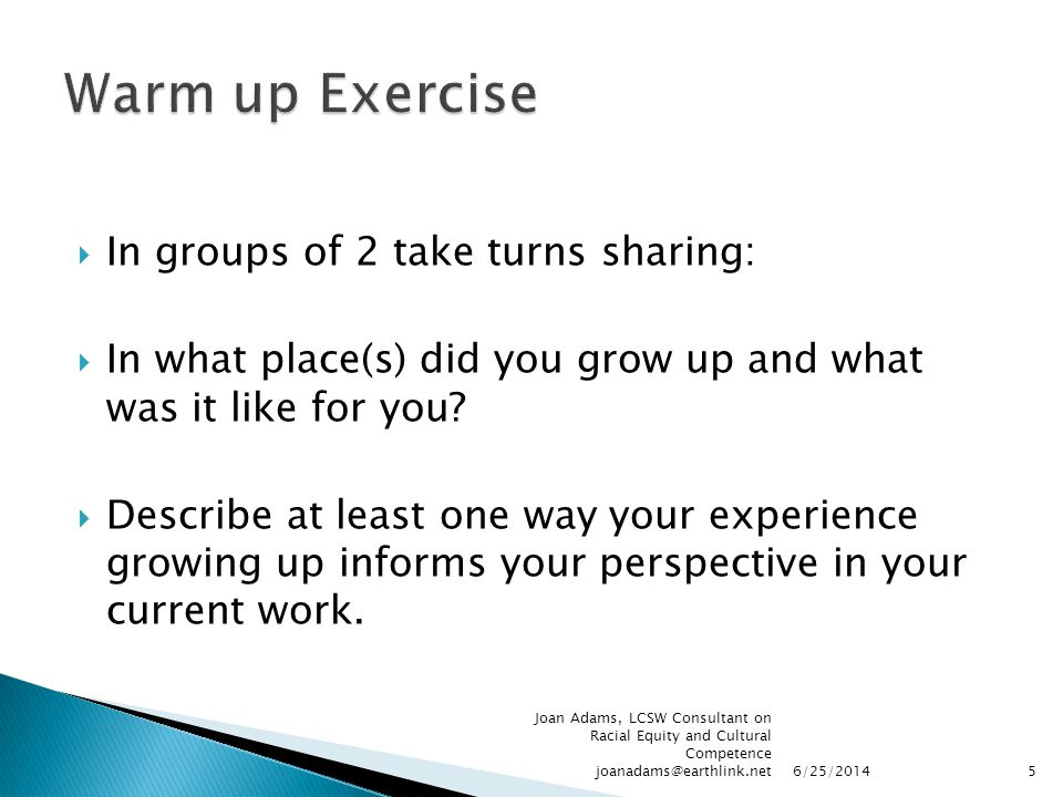  In groups of 2 take turns sharing:  In what place(s) did you grow up and what was it like for you.