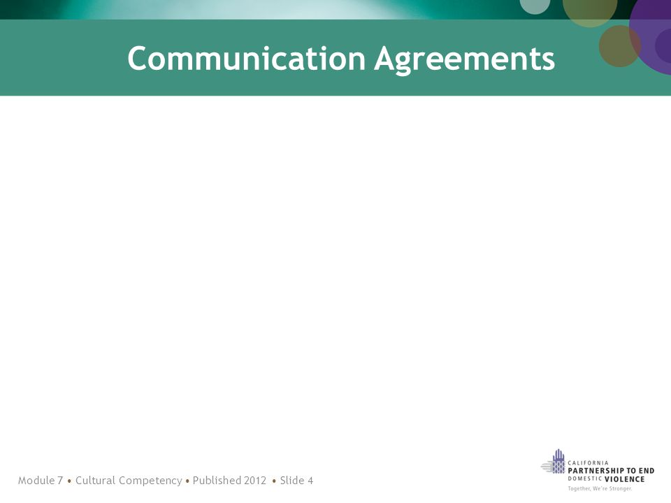 Communication Agreements Module 7 Cultural Competency Published 2012 Slide 4
