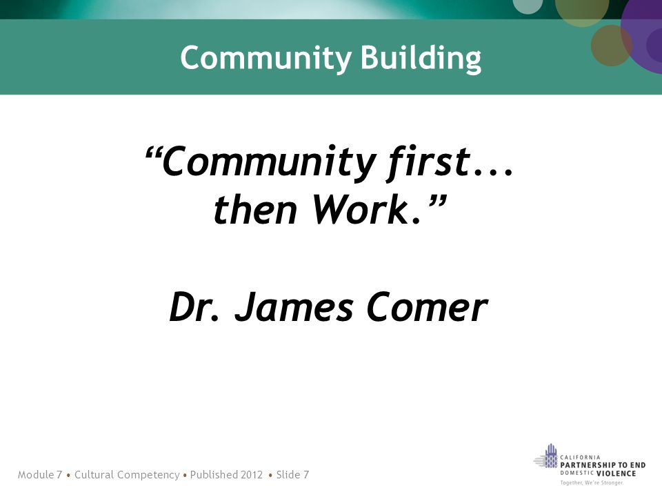 Community Building Community first... then Work. Dr.