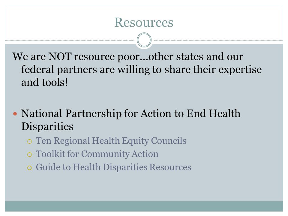 Resources We are NOT resource poor…other states and our federal partners are willing to share their expertise and tools! National Partnership for Acti