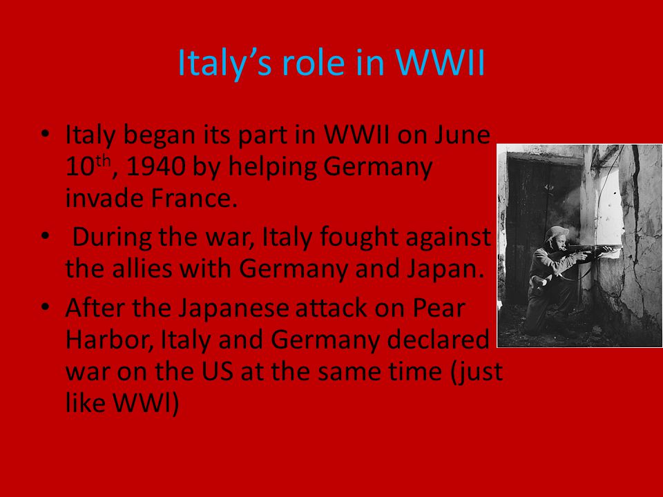 Italy's role in WWII Italy began its part in WWII on June 10 th, 1940 by helping Germany invade France.