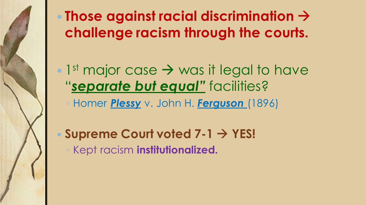 Those against racial discrimination  challenge racism through the courts.