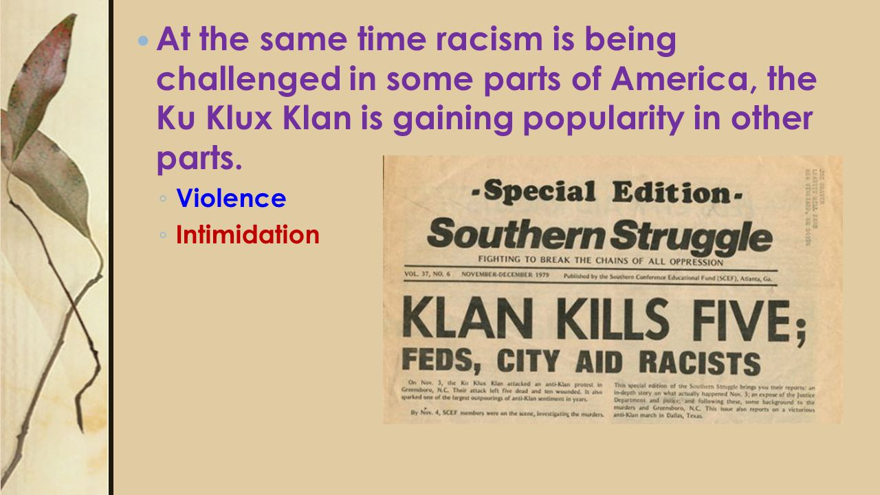 At the same time racism is being challenged in some parts of America, the Ku Klux Klan is gaining popularity in other parts.