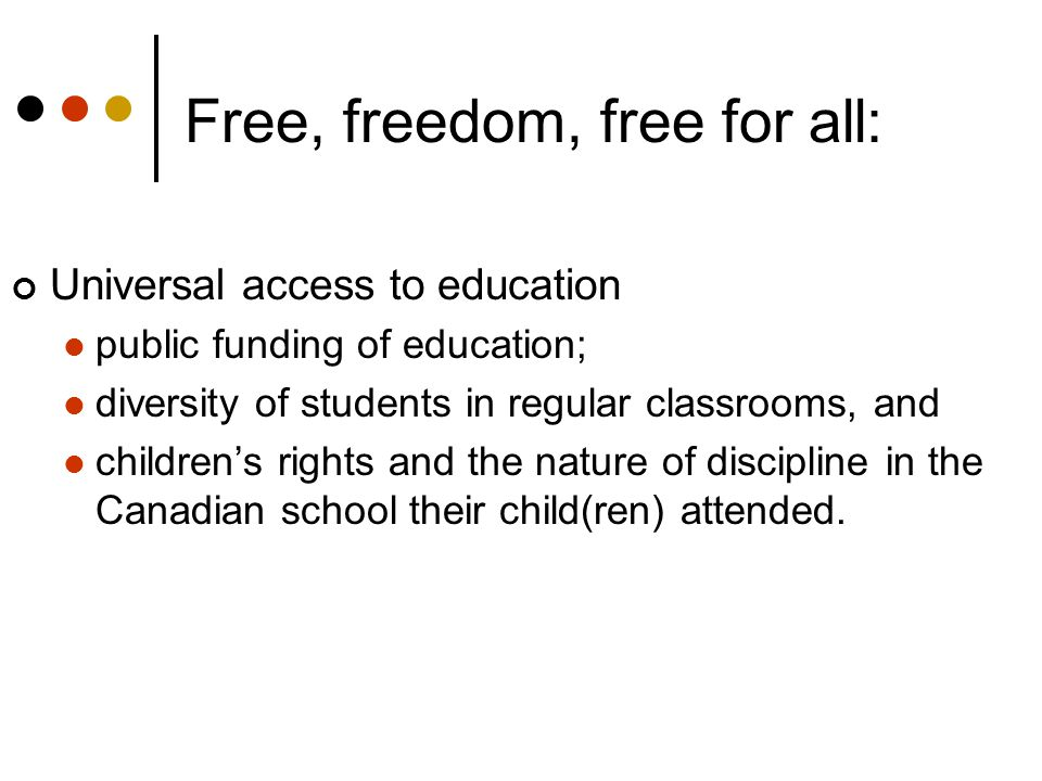 Free, freedom, free for all: Universal access to education public funding of education; diversity of students in regular classrooms, and children's ri