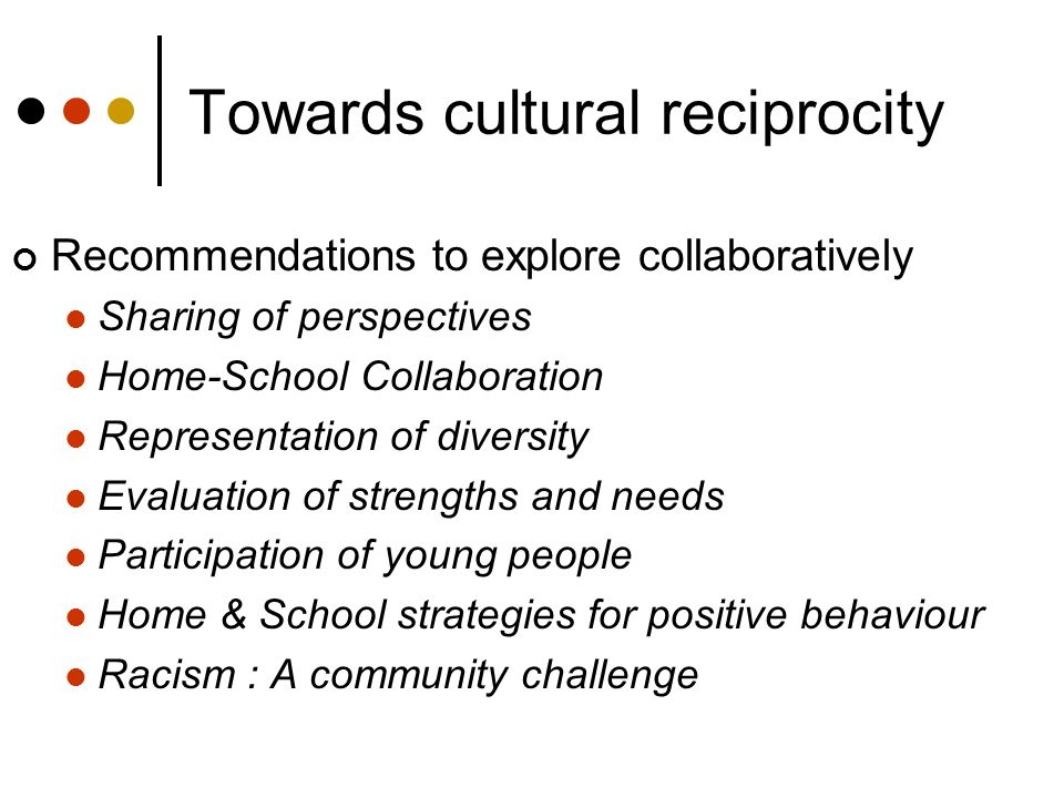 Towards cultural reciprocity Recommendations to explore collaboratively Sharing of perspectives Home-School Collaboration Representation of diversity