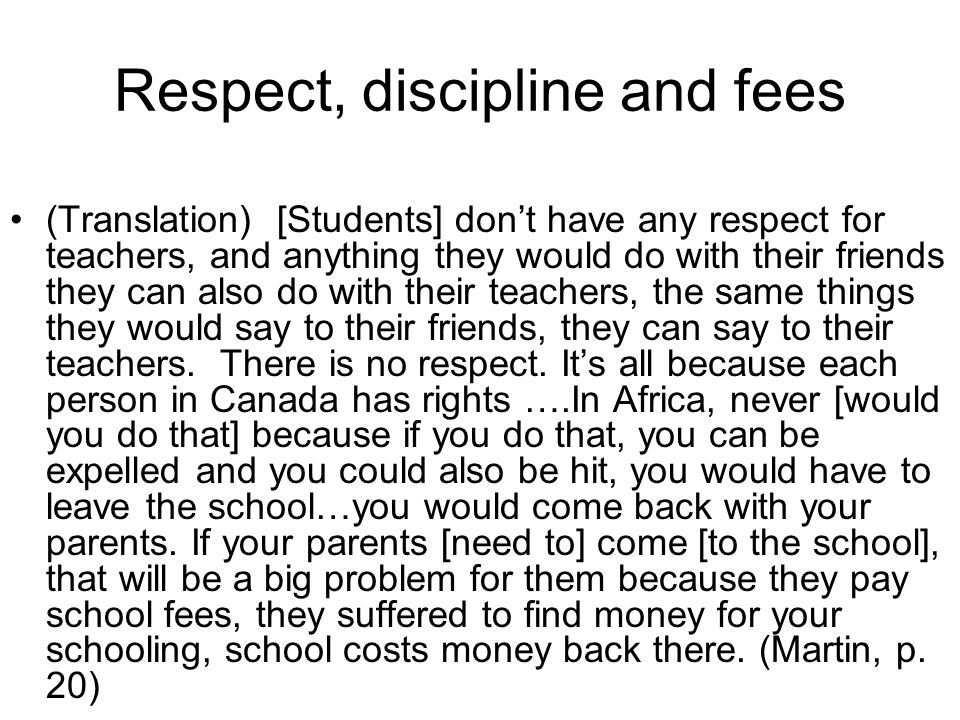 Respect, discipline and fees (Translation) [Students] don't have any respect for teachers, and anything they would do with their friends they can also